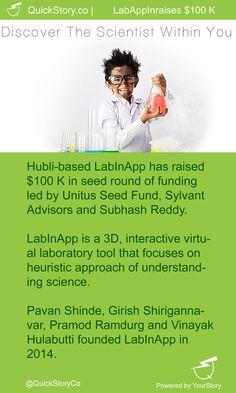 In June 2015, LabInApp raised $100 K from Unitus Seed Fund, Sylvant Advisors, Subhash Reddy.