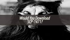 "SCP-1471 is a free mobile app under the name of ""MalO ver1.0.0"" and you can find it in online application stores. Would you dare download it?"
