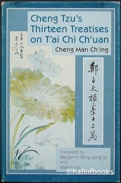 Cheng Tzu's Thirteen Treatises on T'ai Chi Ch'uan by Benjamin Pang Jeng Lo and Martin Inn