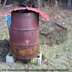 How to make a burn barrel that burns safely and efficiently. What can be burned, what can't. Proper design and safety considerations.