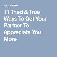 11 Tried & True Ways To Get Your Partner To Appreciate You More