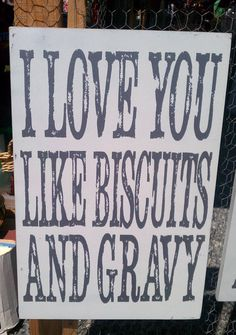 I love you like biscuits and gravy, vintage sign, perfect to gift to or from any guy via Etsy