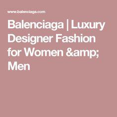 Balenciaga | Luxury Designer Fashion for Women & Men