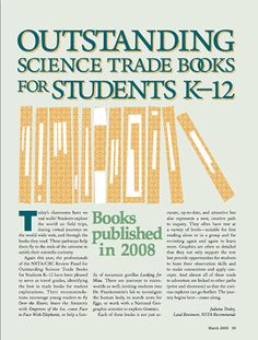 Here's a copy of the 2009 Outstanding Science Trade Books for Students K-12 list. This links to the HTML version, but you can download a PDF for free in the NSTA Learning Center.