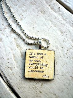 Alice In Wonderland Quote. If I Had A World Of My Own Everything Would Be Nonsense.