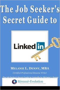 Amazon.com: The Job Seeker's Secret Guide to LinkedIn eBook: Melanie L. Denny MBA: Kindle Store
