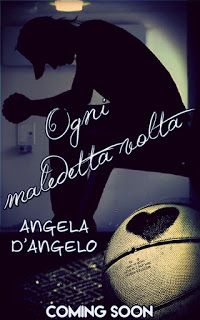 "Insaziabili Letture: Anteprima: ""OGNI MALEDETTA VOLTA"" di Angela D'Ange..."