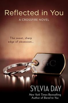 Reflected in You by Sylvia Day (Crossfire, #2)- finished 6/8