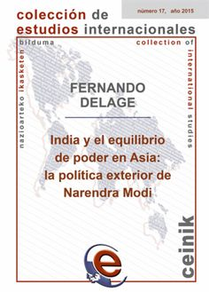 India y el equilibrio de poder en Asia, la politica exterior de Narendra Modi / Fernando Delage.   Servicio Editorial de la Universidad del País Vasco, 2015