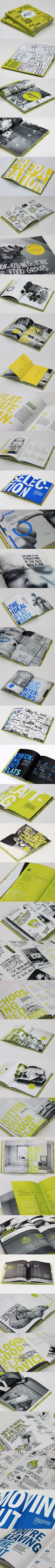 Flatmates Handbook  + use of black and white combined with color, quirky imagery, large typography, pace between spreads.