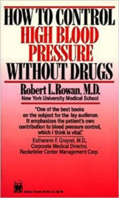 How to Control High Blood Pressure Without Drugs Mass Market  Robert L. Rowan