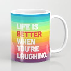 Life When You're Laughing Quote Mug by The Daily Quotes