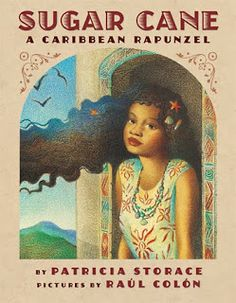 Crafty Moms Share: Fairy Tales in Different Cultures: Sugar Cane: A Caribbean Rapunzel
