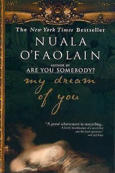 My Dream of You by Nuala O'Faolain (2002, Paperback, Reprint) -- Very Good