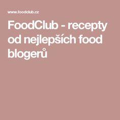 FoodClub - recepty od nejlepších food blogerů