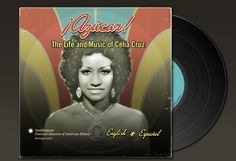 Wonderful interactive exhibit from National Museum of American History: ¡Azúcar! The Life and Music of Celia Cruz