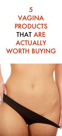 5 Vagina Products That Are Actually Worth Buying