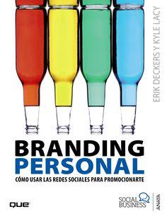 Título: Branding personal: Cómo usar las redes sociales para promocionarte / Autor: Deckers, Erik / Ubicación: Biblioteca FCCTP - USMP 1er Piso / Código: 658.827 D41