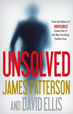 Unsolved epub mobi (Invisible by James Patterson Wall Street Joornal and New York Times Bestselling Author James Patterson, Free Pdf Books, Free Ebooks, Ebooks Online, Good Thriller Books, Mystery Thriller, New Books, Books To Read, Library Books