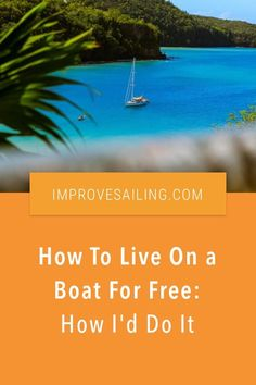 How To Live On a Boat For Free: How I'd Do It - Here's 10 liveaboard ideas and hacks on how to live for free on a boat #boatlife #liveaboard #sailboat #yacht Liveaboard Sailboat, Liveaboard Boats, Sailboat Living, Living On A Boat, Bottom Paint, Ocean Sailing, International Waters, Boat Insurance, Dinghy