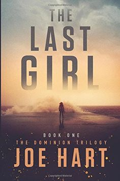 The Last Girl (The Dominion Trilogy) by Joe Hart http://www.amazon.com/dp/1503952088/ref=cm_sw_r_pi_dp_KaX6wb03W34PG