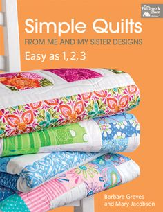 Simple Quilts from Me and My Sister Designs: Easy as 1, 2, 3 by Barbara Groves and Mary Jacobson