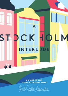 A Stockholm Interlude Travel Guide by Herb Lester