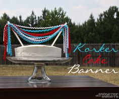 DIY Tutorial: How to Make a Korker Cake Banner   Catch My Party