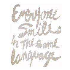 "Quote: ""Everyone smiles in the same language""  #quote"