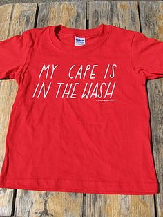 'my cape is in the wash' kids t-shirt by the joy of ex foundation | notonthehighstreet.com