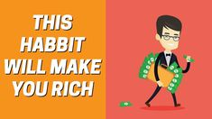 This One Habit Will Make You Rich
