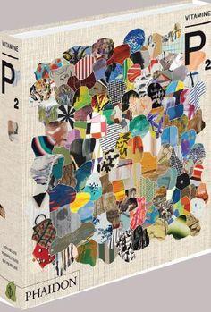 """""""Vitamine P2 ; nouvelles perspectives en peinture""""  Un panorama brillant du meilleur de la nouvelle peinture contemporaine à travers le monde."""