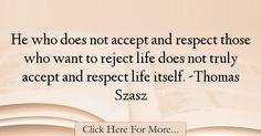 Thomas Szasz Quotes About Respect - 59690