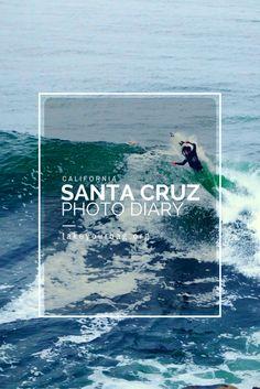 Santa Cruz, California Photo Diary | The Beach in Santa Cruz, California | Santa Cruz Waterfront | Surfers in Santa Cruz