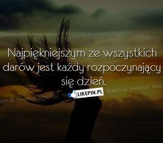 Najpiękniejszym ze wszystkich darów jest... www.Likepin.pl