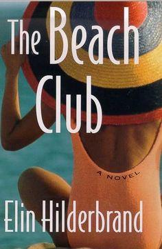 The Beach Club by Elin Hilderbrand- Great summer reads. Book Club Books, Book Lists, Book Series, Good Books, Books To Read, My Books, Reading Books, Summer Reading Lists, Beach Reading