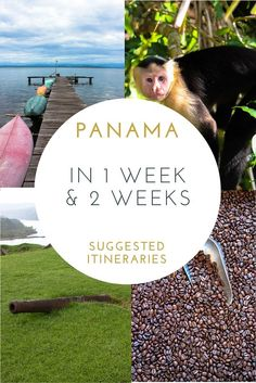Panama in 1 Week and 2 Weeks — Tofu Traveler