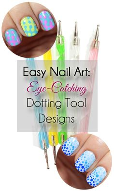 Check out these easy nail art tutorials, using a dotting tool