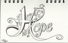 Hope Tattoo Design by Denise Wells Colouring Pages, Coloring Books, Images Alphabet, Images Noêl Vintages, Tatoo Henna, Tattoo Ink, Arm Tattoo, Sleeve Tattoos, Gold Tattoo