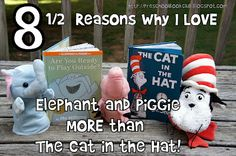 8 and 1/2 Reasons Why I love Elephant and Piggie Books MORE than The Cat in the Hat!  Totally agree with this post.