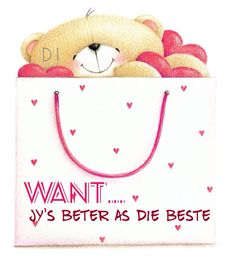 Want jy is beter as die beste Cute Quotes, Funny Quotes, Friendship Messages, Goeie More, Afrikaans Quotes, Never Grow Old, Wisdom Quotes, Favorite Quotes, Prayers