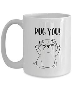 Pug You Funny Dog Middle Finger Ceramic Coffee Mug - Birthday Gift For Men & Women Cat and Dog Lovers - Gift Idea For Mom, Dad, Boyfriend, Girlfriend You Funny, Funny Dogs, Dog Lover Gifts, Dog Lovers, Pugs, Birthday Gifts, Dog Cat, Coffee Mugs, Finger
