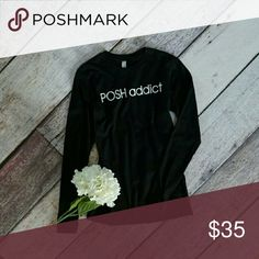 Posh addict long sleeve tee t shirt black 100% preshrunk ringspun cotton,  soft!  Fitted.  If you want it more relaxed,  size up 1 size!   Model is a size 12 or L,  36 D, and is wearing a size L  Measurements, laying flat in inches:  Bust is 16, 17, 18, 19 S,  M,  L,  XL Length is  24, 24 25 26  Handmade Sorry, NO TRADES  Price firm unless bundled   Save money and bundle! Save 10 percent on any bundle of 2 or more items! Sofi + Sebastien  Tops Tees - Long Sleeve