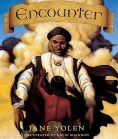 Encounter by Jane Yolen is a beautifully written and illustrated children's book that tells the story of when Christopher Columbus landed on the island of San Salvador in 1492. Told from a young Taino boy's point of view, this is a story of how the boy tried to warn his people against welcoming the strangers, who seemed more interested in golden ornaments than friendship. Review by Vamos y Leer.