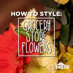 How to Turn Grocery Store Flowers Into a Beautiful Arrangement