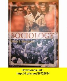 Sociology AIE (11th edition, Annotated Instructors Edition) (9780131951365) John J Macionis , ISBN-10: 013195136X  , ISBN-13: 978-0131951365 ,  , tutorials , pdf , ebook , torrent , downloads , rapidshare , filesonic , hotfile , megaupload , fileserve