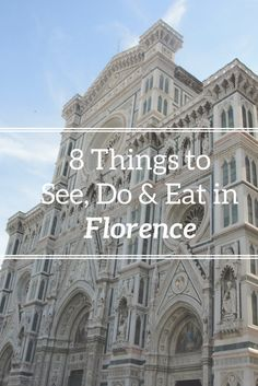 8 things to see, do & eat when in Florence