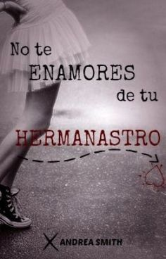 "Tienes que leer ""No te enamores de tu hermanastro"" #teenfiction #Teen Fiction #amreading #books #wattpad"