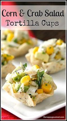 Corn & Crab Salad Tortilla Cups recipe - Easy Super Bowl appetizer or snack! snappygourmet.com #giveaway #spon