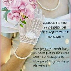 Good Morning Wishes, Good Morning Quotes, Lekker Dag, Goeie Nag, Goeie More, Godly Woman, Afrikaans, Gold Watch, Heavens